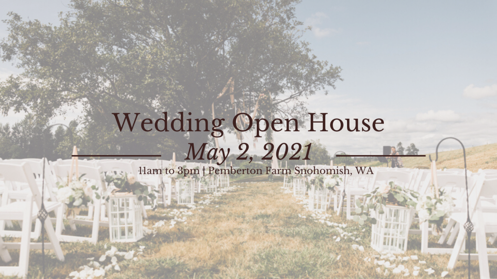 wedding open house snohomish wa may 2 2021 at pemberton farm weddings